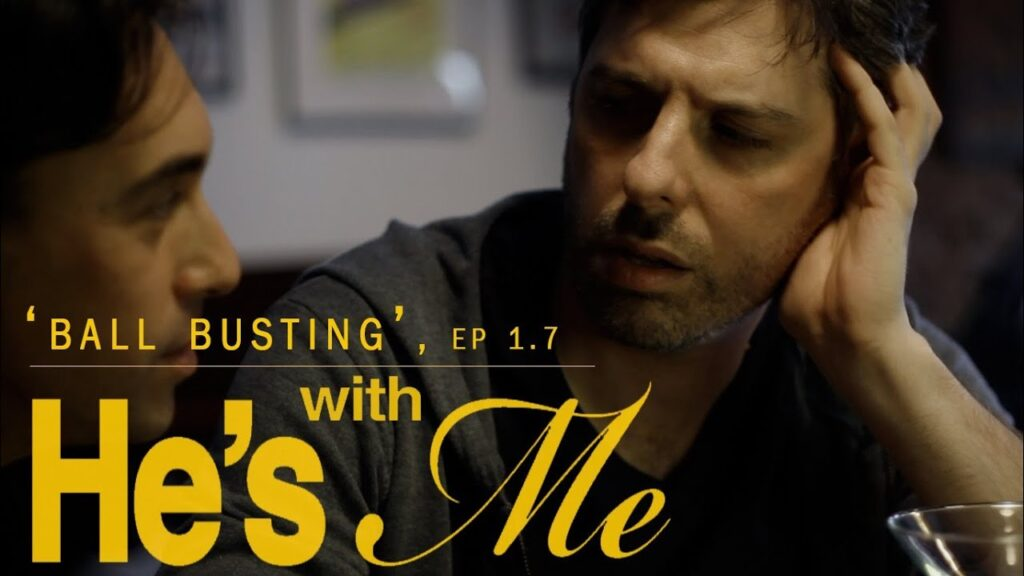 HE'S WITH ME, EP 1.7, 'BALL BUSTING'