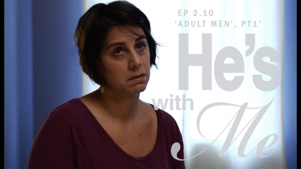 HE'S WITH ME, EP 2.10, 'ADULT MEN, PT - 1'