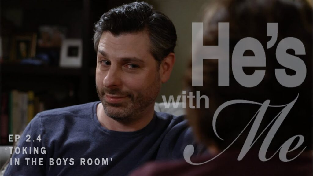 HE'S WITH ME, EP 2.4: 'TOKING IN THE BOYS ROOM'