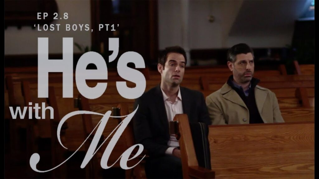 HE'S WITH ME, EP 2.8, 'LOST BOYS - PART 1'