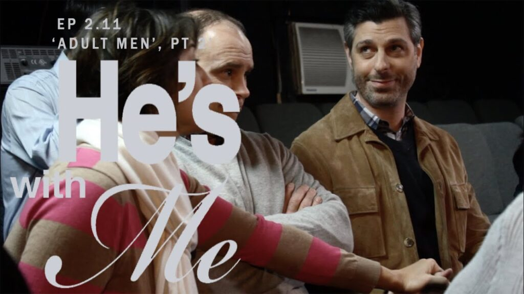 HE'S WITH ME, EP 2.11, 'ADULT MEN - PT 2' (SERIES FINALE)