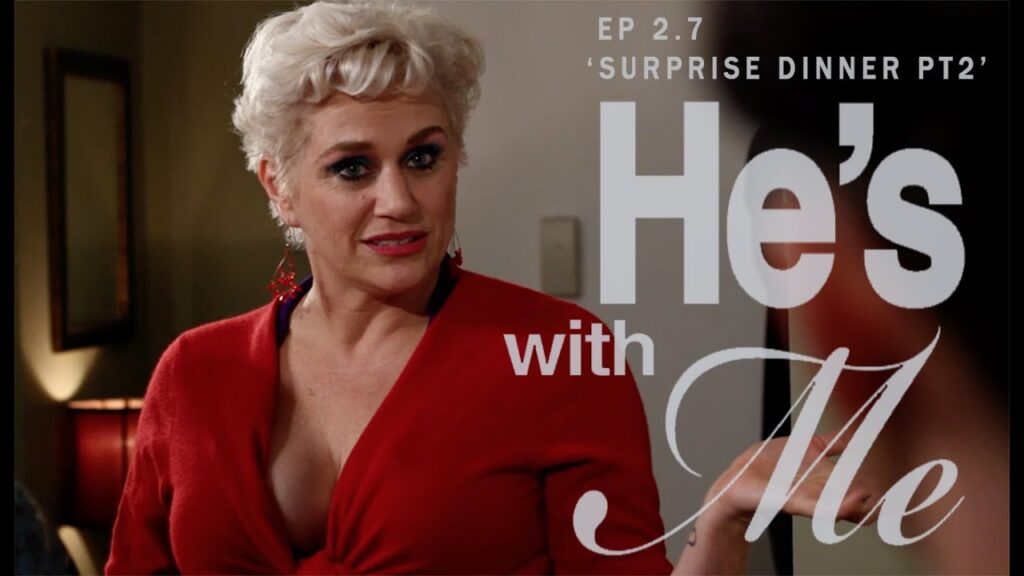HE'S WITH ME, 2.7: 'SURPRISE DINNER - PT2'